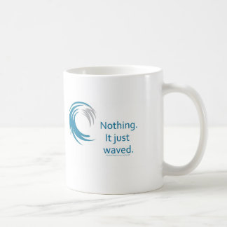 What did the Ocean say to the Boat? Coffee Mug