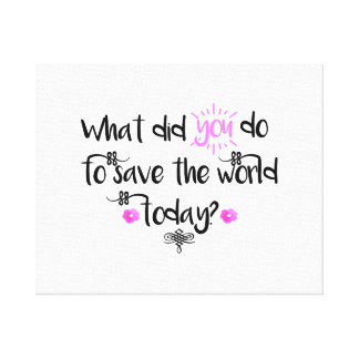 What did you do... Inspirational Typography Canvas Print