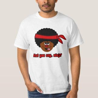 What did you say ninja T-Shirt