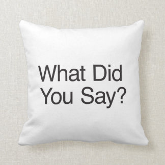 What Did You Say? Throw Pillow