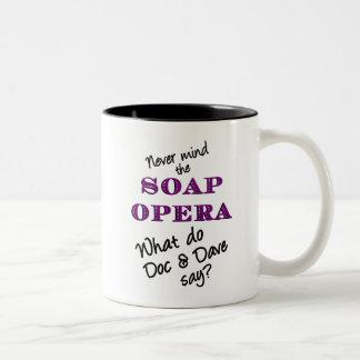 What Do Doc & Dave Say? Mug
