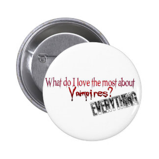 What do I like the most about Vampires? Pinback Button