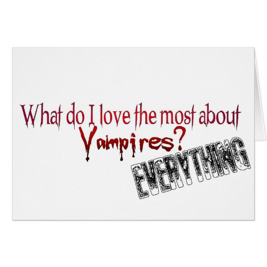 What do I like the most about Vampires? Card