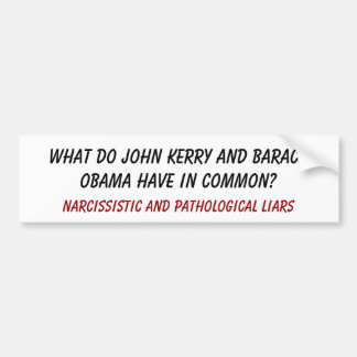 What do John Kerry and Barack Obama have in com... Car Bumper Sticker