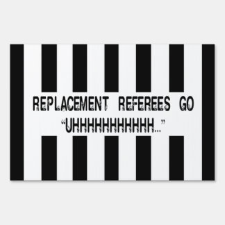What Do Replacement Referees Say Design Sign