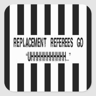 What Do Replacement Referees Say Stickers