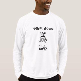 What do the Santa Claus say? T-shirts