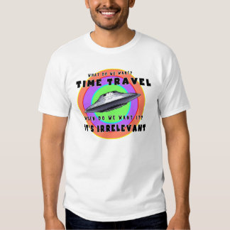 What do We Want? Time Travel Shirt