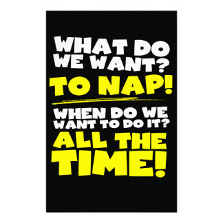 What do we want? To nap! When? All the time! Stationery