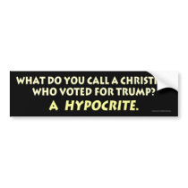 What Do You Call a Christian Who Voted for Trump? Bumper Sticker