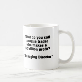 What do you call a Rogue Trader who makes $2B? Mug