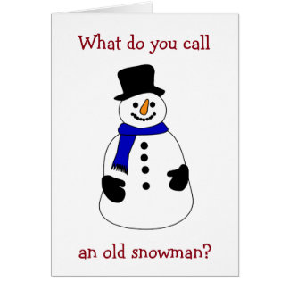 """WHAT DO YOU CALL AN """"OLD SNOWMAN"""" CHRISTAMS HUMOR CARD"""