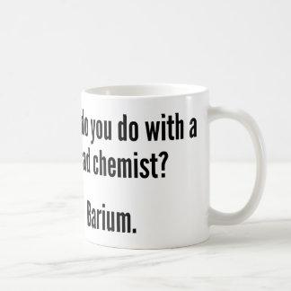 What Do You Do With A Dead Chemist? Barium Coffee Mug