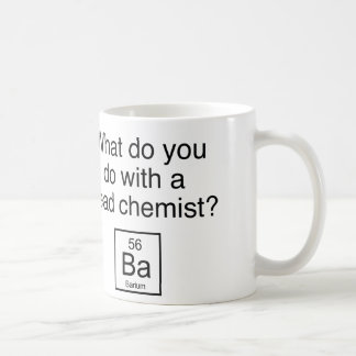 What Do You Do With A Dead Chemist? Barium Coffee Mugs