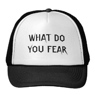 WHAT DO YOU FEAR CUSTOM HAT BY WASTELAND