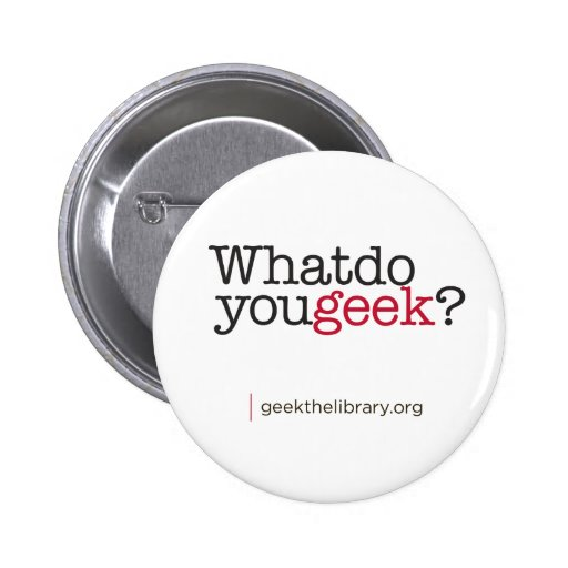 What do you geek? 2 inch round button
