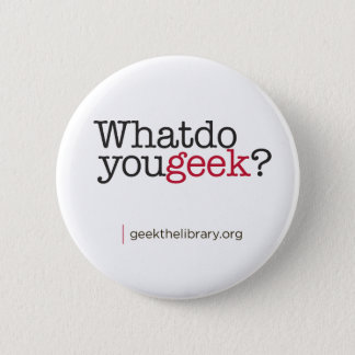 What do you geek? button
