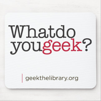 What do you geek? mouse pad