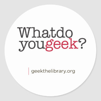 What do you geek? classic round sticker
