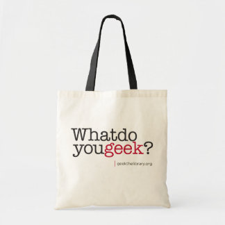 What do you geek? tote bag