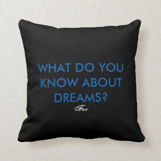 'WHAT DO YOU KNOW ABOUT DREAMS' Fox throw pillow
