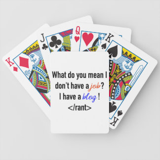 What do you mean I don't have a job I have a blog Bicycle Playing Cards