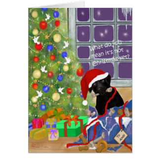 What do you mean it's not Christmas yet? Funny Card