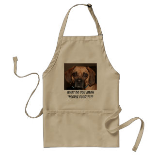 """WHAT DO YOU MEAN """"PEOPLE FOOD""""???? ADULT APRON"""