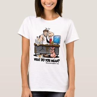 What Do You Mean? Women's T-shirt