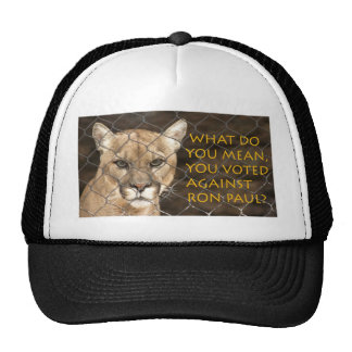 What do you mean you voted against Ron Paul? Trucker Hat