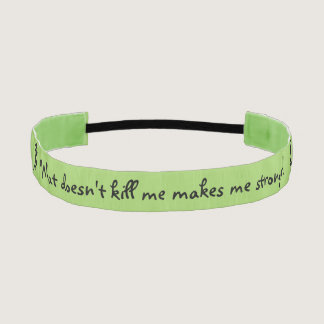 What Doen't Kill Me Makes Me Stronger Athletic Headband