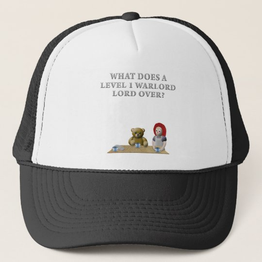 What Does a Level 1 Warlord Lord Over? Trucker Hat