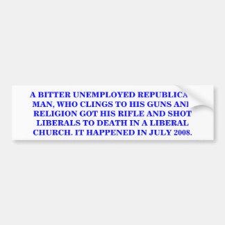 WHAT DOES A REPUBLICAN GUN & RELIGION CLINGER DO? BUMPER STICKERS
