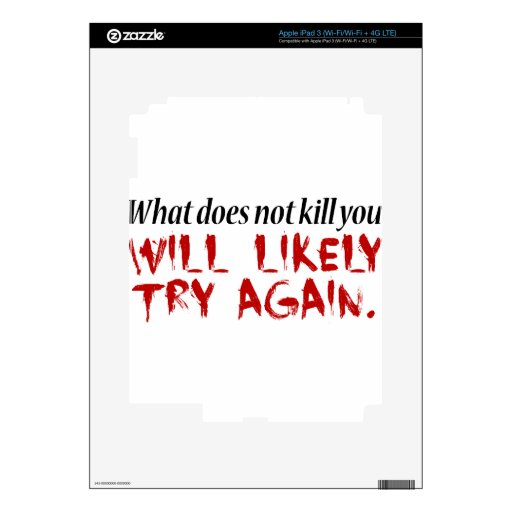 What does not kill you... decals for iPad 3