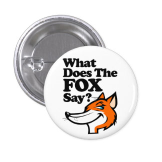 What Does The Fox Say? Badge Pinback Button
