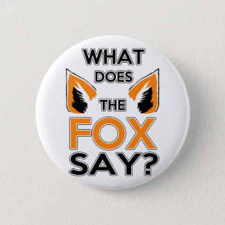 What Does The Fox Say ? Button