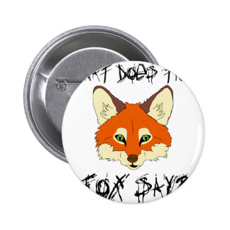 what does the fox say pinback buttons