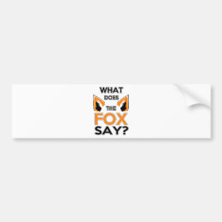 What Does The Fox Say ? Car Bumper Sticker
