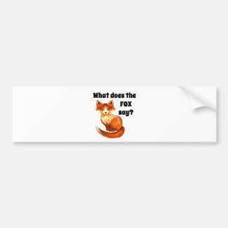 What Does the Fox Say Clothing and Gifts Bumper Sticker