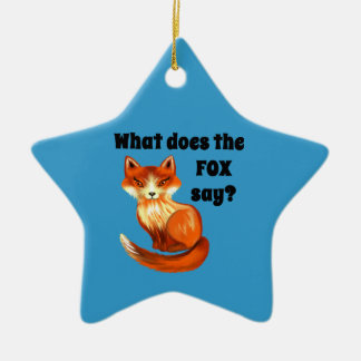 What Does the Fox Say Clothing and Gifts Ceramic Ornament