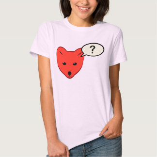 What Does The Fox Say? Funny Shirt