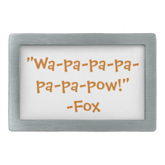 What does the fox say quote belt buckle
