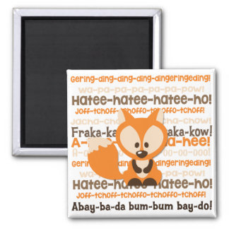 What Does the Fox Say Square Magnet