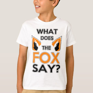What Does The Fox Say ? T-Shirt