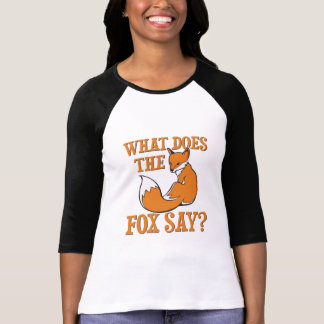 What Does The Fox Say? Shirts