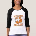 What Does The Fox Say? Tshirts