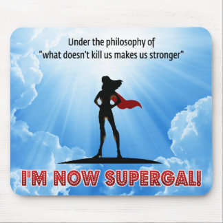 What doesn't kill us makes us stronger! mouse pad