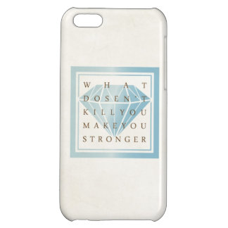 What Doesn't Kill You Make You Stronger Quotes iPhone 5C Case