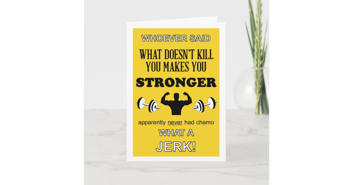 What Doesn't Kill you makes you Stronger customize Card | Zazzle com