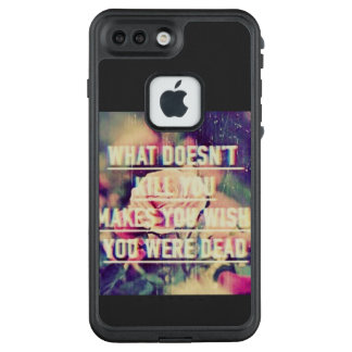 What doesn't kill you makes you stronger LifeProof FRĒ iPhone 7 plus case